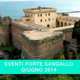 Eventi Forte Sangallo Giugno 2014
