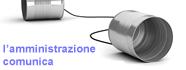 L'Amministrazione Comunica
