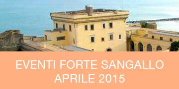 Attività ed eventi culturali al Forte Sangallo aprile 2015